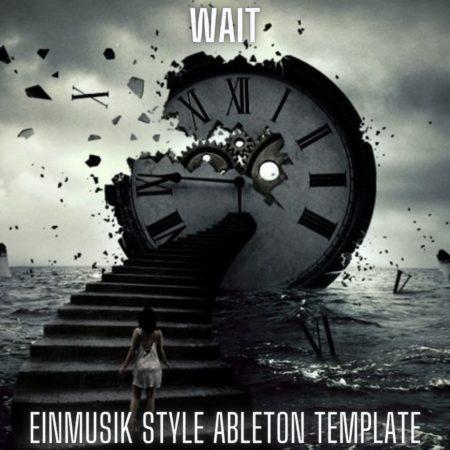 Wait - Einmusik Style Ableton 9 Techno Template