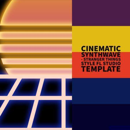 Cinematic Synthwave Stranger Things Style FL Studio 20 Template
