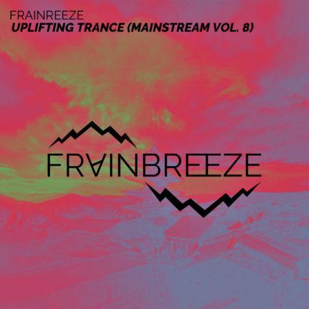 Frainbreeze - Uplifting Trance (Mainstream Vol. 8)