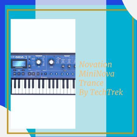 Novation MiniNova Trance By TechTrek
