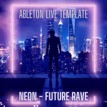 NEON - Future Rave Ableton Live 11 Template