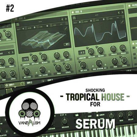 Shocking Tropical House For Serum 2