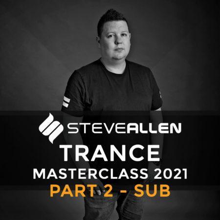 Steve Allen Trance Masterclass 2021 - Part 2 (Sub)