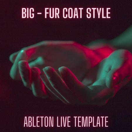 Big - Fur Coat Style Ableton 9 Melodic Techno Template