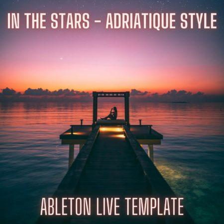 In The Stars - Adriatique Style Ableton 9 Melodic Techno Template