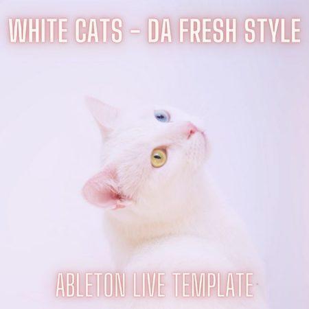 White Cats - Da Fresh Style Ableton 9 Melodic Techno Template