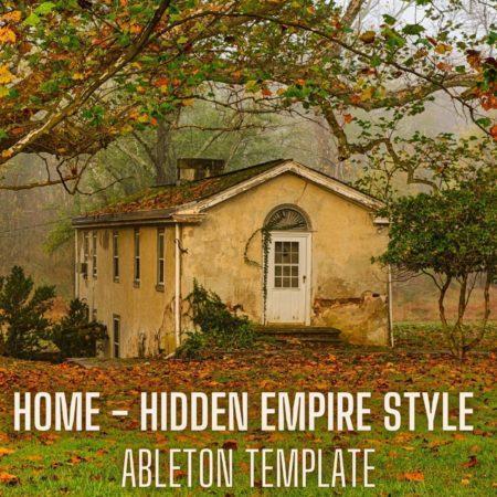 Home - Hidden Empire Style Ableton 9 Melodic Techno Template