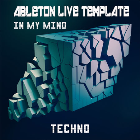 Techno Ableton Live Template (In My Mind)