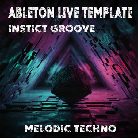 Melodic Techno & House Ableton Template (Instict Groove)