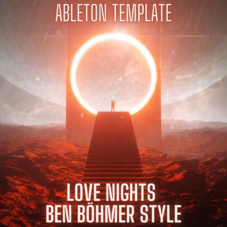 Love Nights - Ben Böhmer Style Ableton 9 Melodic Techno Template