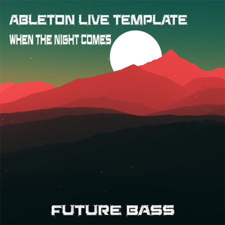 Future Bass Ableton Live Template ( When The Night Comes )
