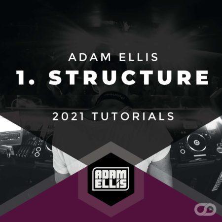Adam Ellis 2021 Tutorials - Part 1 - Structure