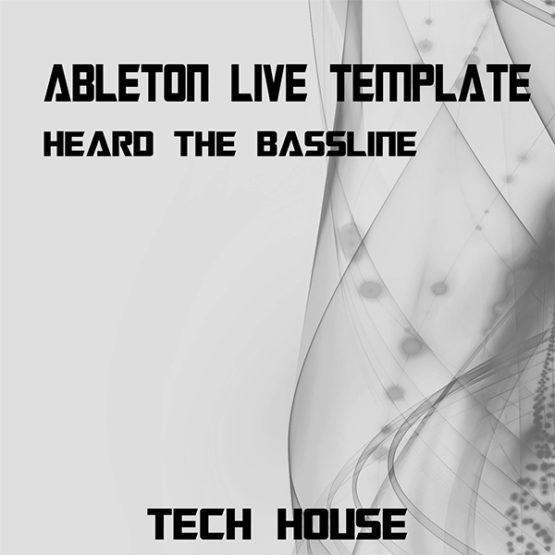 Tech House Ableton Live Template (Heard The Bassline)