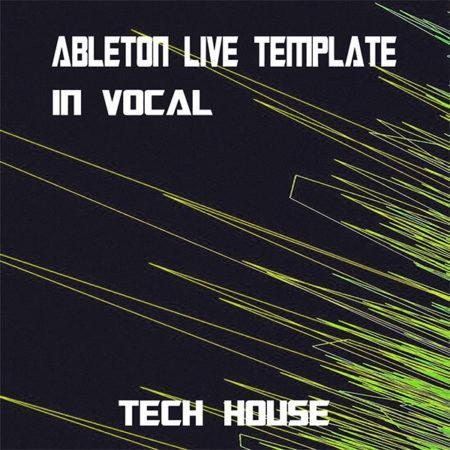 Tech House Ableton Live Template (In Vocal)