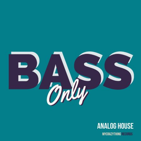 Bass Only Analog House