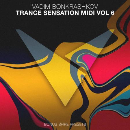 Vadim Bonkrashkov - Trance Sensation MIDI Vol. 6 [Bonus Spire Presets]