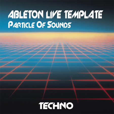 Melodic Techno & House Ableton Template ( Particle Of Sounds )