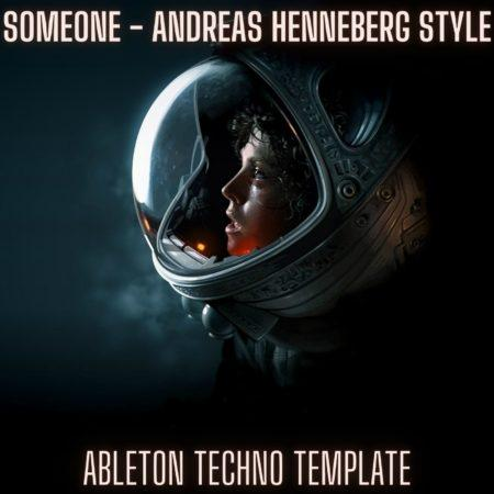 Someone - Andreas Henneberg Style Ableton Techno Template