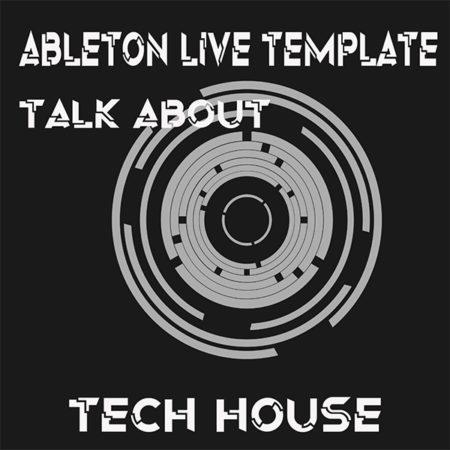 Tech House Ableton Live Template (Talk About)