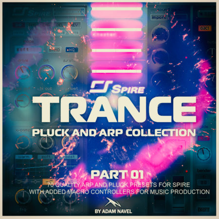 Trance Pluck and Arp Collection for Spire (By Adam Navel)