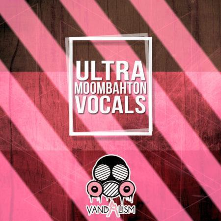 Ultra Moombahton Vocals