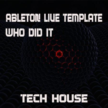 Tech House Ableton Live Template (Who Did It)