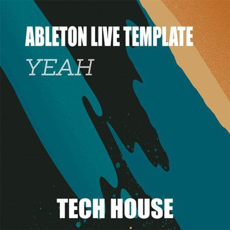 Tech House Ableton Live Template (Yeah)