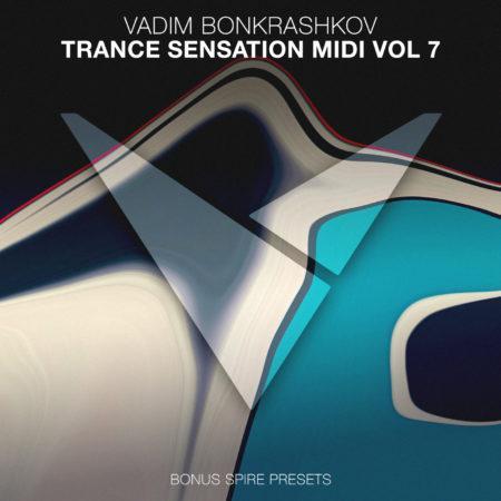 Vadim Bonkrashkov - Trance Sensation MIDI Vol. 7 [Bonus Spire Presets]
