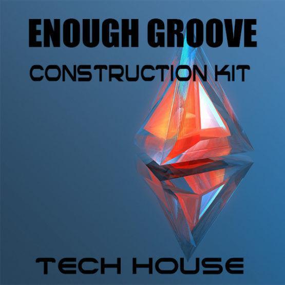 Enough Groove Tech House Construction Kit