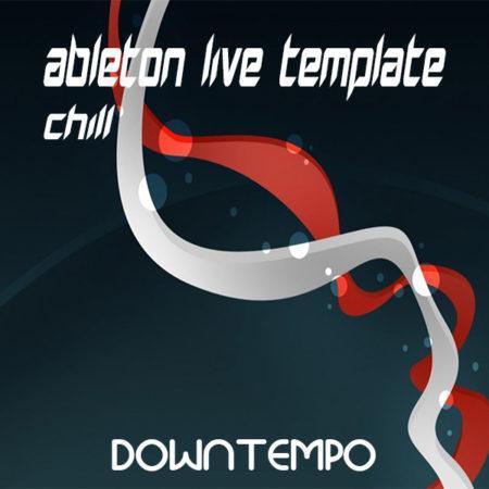 Downtempo Ableton Live Template (Chill)