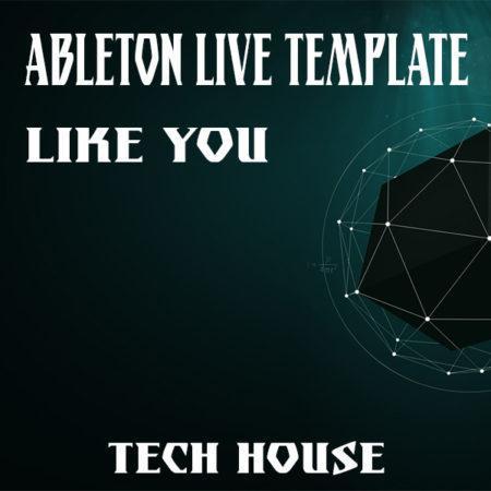 Tech House Ableton Live Template (Like You)