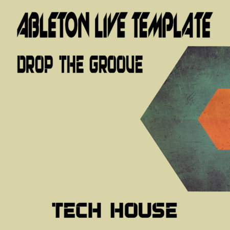 Tech House Ableton Live Template (Drop The Groove)