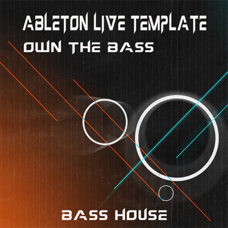 Bass House Ableton Live Template (Own The Bass)