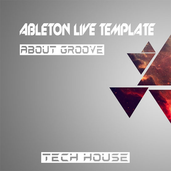Tech House Ableton Live Template (About Groove)