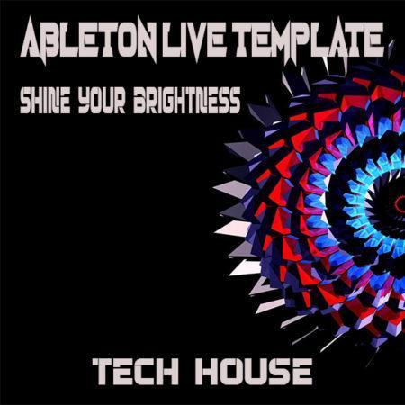 Tech House Ableton Live Template (Shine Your Brightness )
