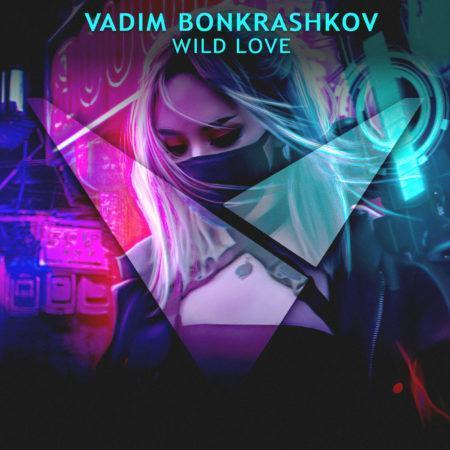 Vadim Bonkrashkov - Wild Love (Future Rave) [Ableton Live Template]